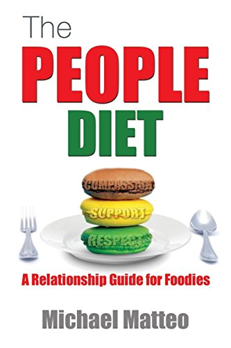 The People Diet: A Relationship Guide for Foodies (English Edition)