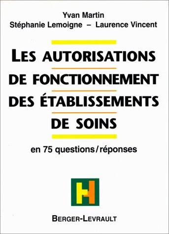 Les autorisations de fonctionnement des établissements de soins en 75 questions/réponses par Stéphanie Lemoigne