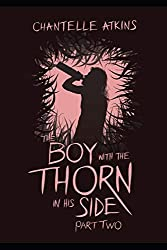The Boy With The Thorn In His Side - Part Two: Volume 2