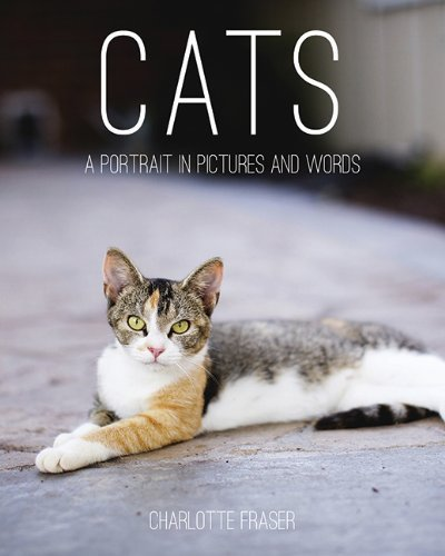 Cats: A Portrait in Pictures and Words Hardcover November 18, 2014