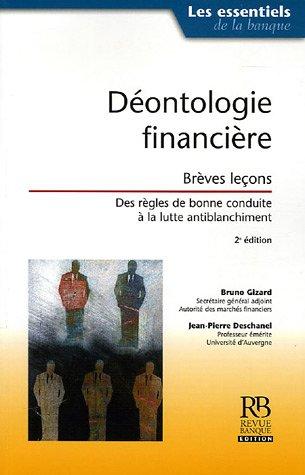Déontologie financière: Brèves leçons - Des règles de bonne conduite à la lutte antiblanchiment