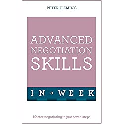 Advanced Negotiation Skills In A Week: Master Negotiating In Just Seven Steps (Teach Yourself)