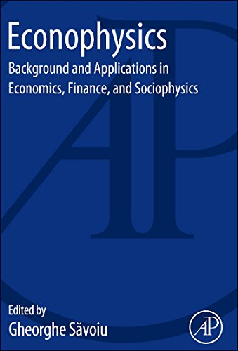 Econophysics: Background and Applications in Economics, Finance, and Sociophysics