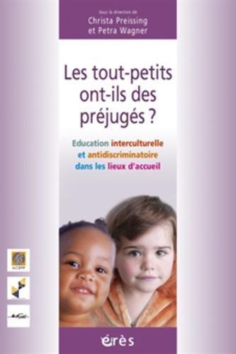 Les tout-petits ont-ils des préjugés ? : Education interculturelle et antidiscriminatoire dans les lieux d'accueil