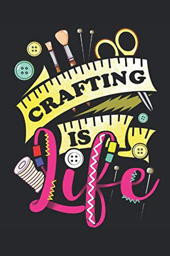 Crafting is Life: Lined Journal 6x9 Inches 120 Pages Notebook Paperback Crafting Craft Paint Hobby