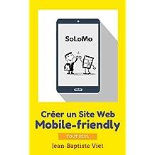 SoLoMo : Créer un Site Web mobile-friendly tout seul