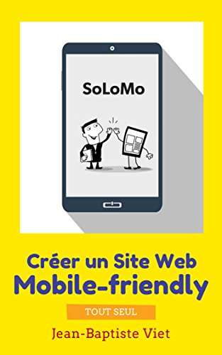 SoLoMo : Crer un Site Web mobile-friendly tout seul