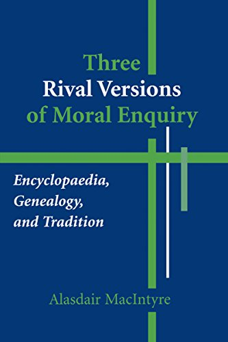 Three Rival Versions of Moral Enquiry: Encyclopaedia, Genealogy, and Tradition (English Edition)