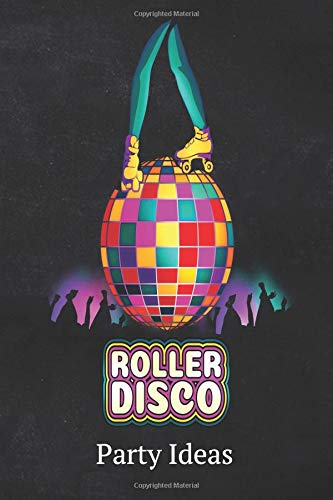 Roller Disco Party Ideas: Blank Lined 6X9 Journal Paper For Diary Composition