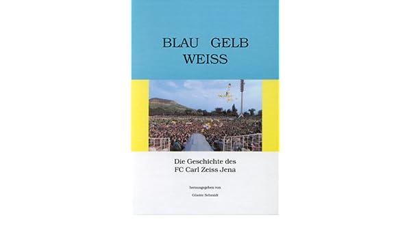 Die Geschichte des FC Carl Zeiss Jena 1 Auflage Oktober 1995 Blau Gelb Weiss