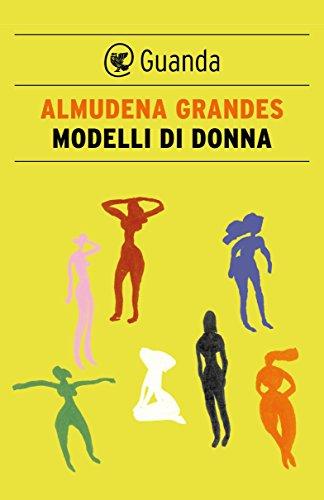 Modelli di donna (Italian Edition) eBook: Almudena Grandes, Ilide ...