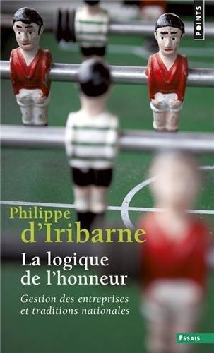 La logique de l'honneur - Gestion des entreprises et traditions nationales de Philippe d' Iribarne (2 octobre 1993) Poche