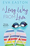 A Long Way From Love: A new kind of romantic comedy! (The Long Way Book 1)