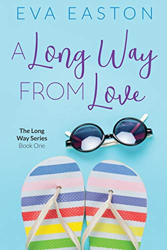 A Long Way From Love: A new kind of romantic comedy! (The Long Way Book 1) by Eva Easton