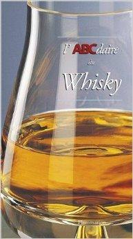 L'ABCdaire du whisky de Thierry Bnitah ( 4 janvier 1999 )