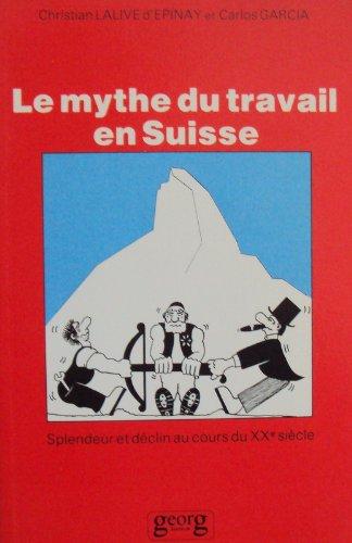 Le mythe du travail en Suisse