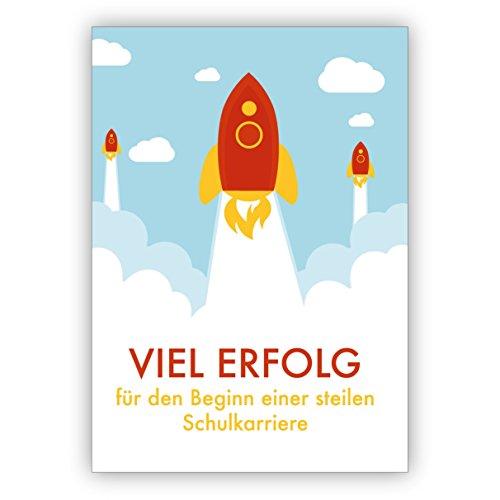 1 Einschulungs Glückwunschkarte für Schul Anfänger, zur Umschulung mit Rakete: Viel Erfolg für den Beginn einer steilen Schulkarriere