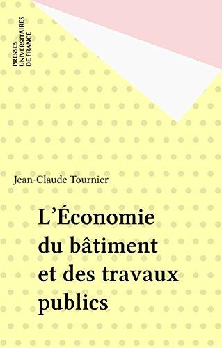 L'Économie du bâtiment et des travaux publics (Que sais-je ? t. 3253) par Jean-Claude Tournier