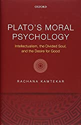 Plato's Moral Psychology: Intellectualism, the Divided Soul, and the Desire for Good
