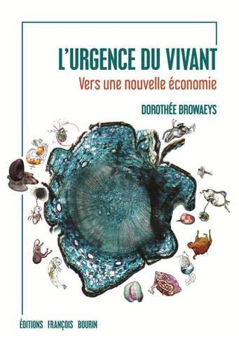 L'urgence du vivant : Vers une nouvelle économie par Dorothée Browaeys