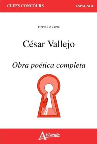 César Vallejo : Obra poética completa (Clefs Concours)