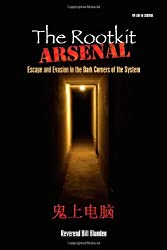 The Rootkit Arsenal: Escape and Evasion: Escape and Evasion in the Dark Corners of the System by Bill Blunden (2009-05-04)