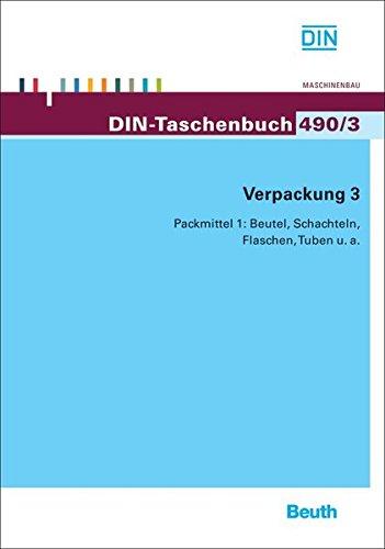 Verpackung 3: Packmittel 1: Beutel, Schachteln, Flaschen, Tuben u. a. (DIN-Taschenbuch) - Packhilfsmittel