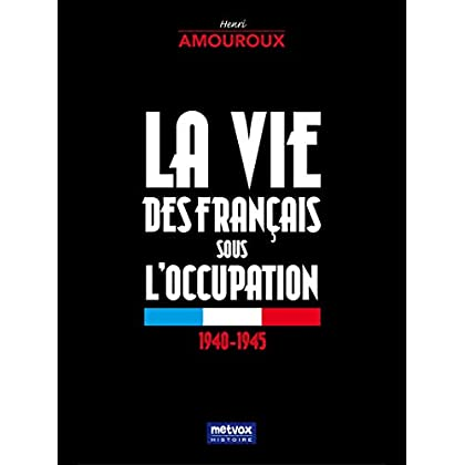 La vie des Français sous l'occupation (Histoire)