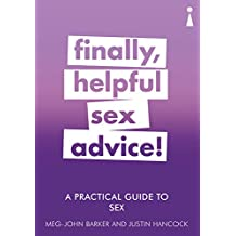 A Practical Guide to Sex: Finally, Helpful Sex Advice! (Practical Guide Series)