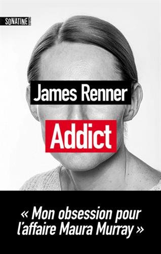 Addict : mon obsession pour l'affaire Maura Murray