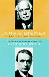 Jung and Steiner: The Birth of a New Psychology
