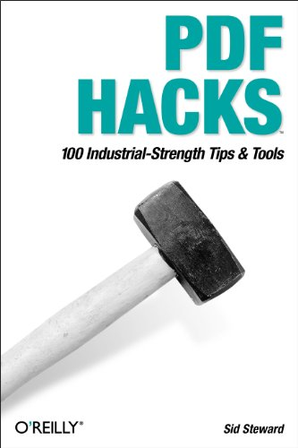 PDF Hacks: 100 Industrial-Strength Tips & Tools (English Edition)