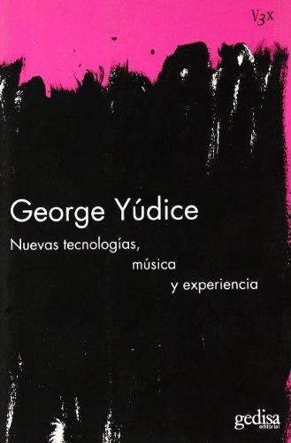 Nuevas Tecnologias, Musica Y Experiencia (Vision 3x) por George Yudice