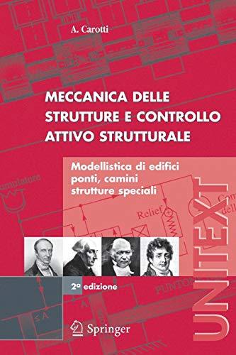 Meccanica delle strutture e Controllo attivo strutturale: Modellistica di edifici, ponti, camini, strutture speciali (UNITEXT)