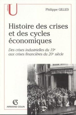 Histoire des crises et cycles économiques : Crises industrielles du 19e, crises financières du 20e siècle
