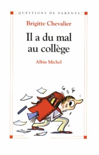 Il a du mal au collège par Brigitte Chevalier