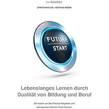 bwlBücher: Lebenslanges Lernen durch Dualität von Bildung und Beruf: Der Nutzen von Best Practice Ratgebern und betriebswirtschaftlichen Praxis-Büchern