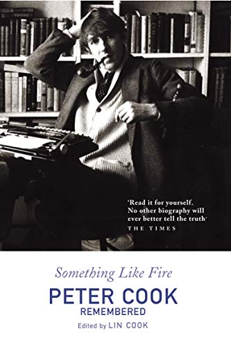 Something Like Fire: Peter Cook Remembered [Idioma Inglés]