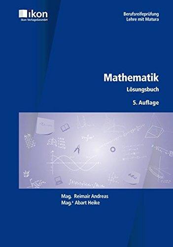BRP Mathematik Lösungsbuch (ikon Berufsreifeprüfung Lehre mit Matura)