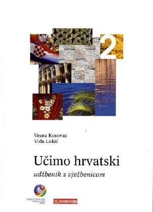 Ucimo hrvatski - Wir lernen Kroatisch 2 Lehrbuch Ucimo hrvatski 2 - Udžbenik s vježbenicom