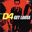 Get Loose [CD 1] by The D4