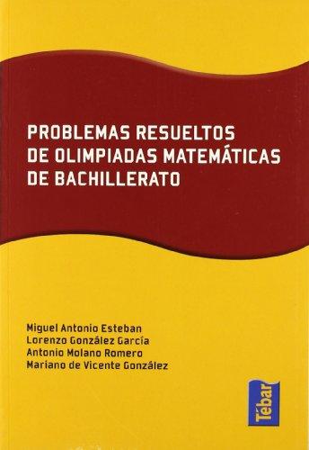 Problemas resueltos de olimpiadas de matemáticas de bachillerato - 9788473602655 por Miguel Antonio Esteban