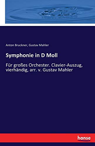 Symphonie in D Moll: Für großes Orchester. Clavier-Auszug, vierhändig, arr. v. Gustav Mahler