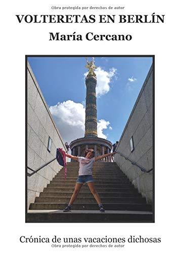 Volteretas en Berlín: Crónica de unas vacaciones dichosas por María Cercano