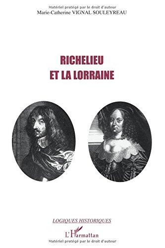Richelieu et la Lorraine par Marie-Catherine Vignal Souleyreau