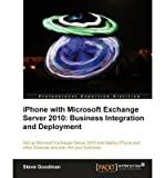 [ [ [ Iphone with Microsoft Exchange Server 2010 - Business Integration and Deployment [ IPHONE WITH MICROSOFT EXCHANGE SERVER 2010 - BUSINESS INTEGRATION AND DEPLOYMENT BY Goodman, Steve ( Author ) Mar-22-2012[ IPHONE WITH MICROSOFT EXCHANGE SERVER 2010 - BUSINESS INTEGRATION AND DEPLOYMENT [ IPHONE WITH MICROSOFT EXCHANGE SERVER 2010 - BUSINESS INTEGRATION AND DEPLOYMENT BY GOODMAN, STEVE ( AUTHOR ) MAR-22-2012 ] By Goodman, Steve ( Author )Mar-22-2012 Paperback