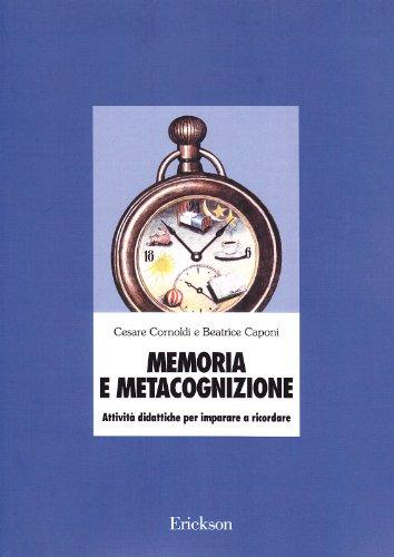 Memoria e metacognizione. Attivit didattiche per imparare a ricordare