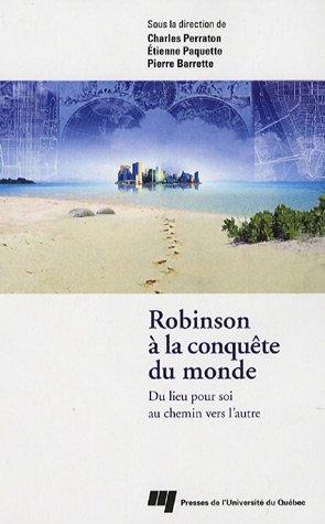 Robinson à la conquête du monde : Du lieu pour soi au chemin vers l'autre par Charles Parraton