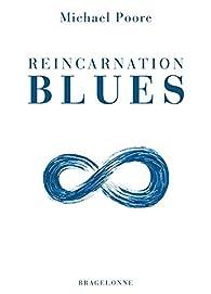 Reincarnation Blues par Michael Poore