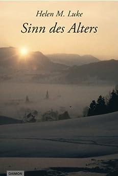 Sinn des Alters (German Edition) di [Luke, Helen M.]